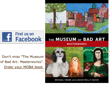 The Museum of Bad Art Masterworks